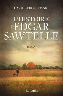 L'histoire d'Edgar Sawtelle - DavidWroblewski