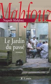 Le jardin du passé - NaguibMahfouz