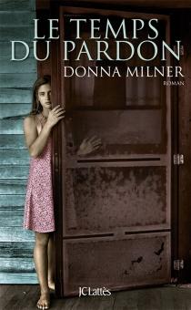 Le temps du pardon - DonnaMilner