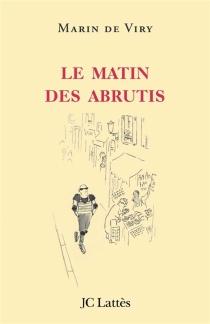 Le matin des abrutis - Marin deViry