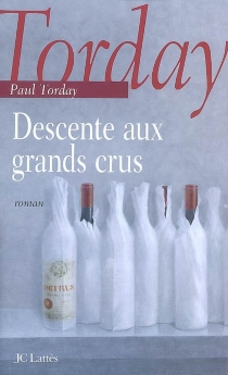 Descente aux grands crus - Paul Torday