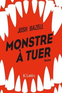 Monstre à tuer - JoshBazell
