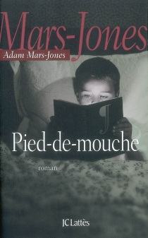 Pied-de-mouche - Adam Mars-Jones