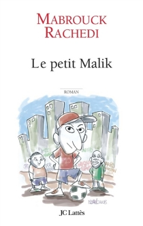 Le petit Malik - MabrouckRachedi