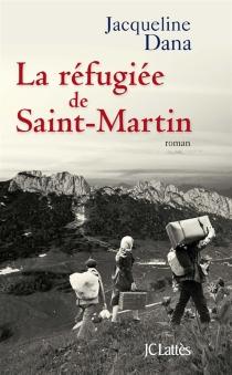 La réfugiée de Saint-Martin - JacquelineDana