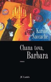 Chana tova, Barbara - KarineNaccache