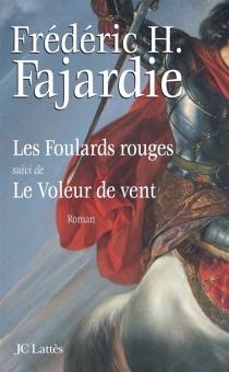 Les Foulards rouges| Suivi de Le voleur de vent - Frédéric-H.Fajardie