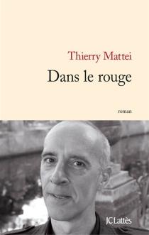 Dans le rouge - ThierryMattei