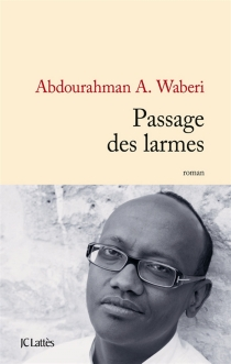 Passage des larmes - Abdourahman A.Waberi