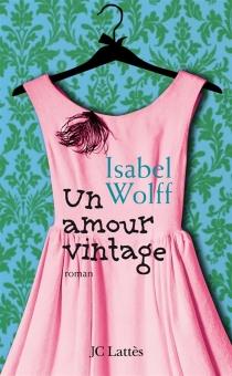 Un amour vintage - IsabelWolff