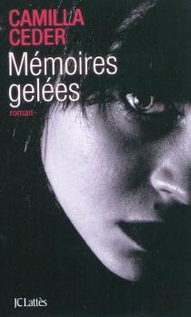 Mémoires gelées - CamillaCeder