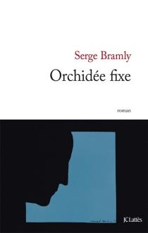 Orchidée fixe - SergeBramly