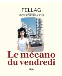Le mécano du vendredi - Fellag