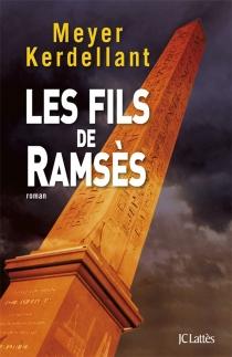 Les fils de Ramsès - ChristineKerdellant