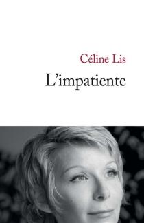 L'impatiente - CélineLis