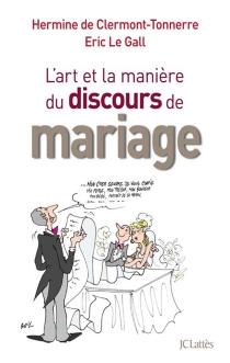 L'art et la manière du discours de mariage - Hermine deClermont-Tonnerre