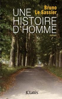 Une histoire d'homme - BrunoLe Sassier