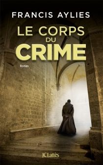Le corps du crime - FrancisAylies