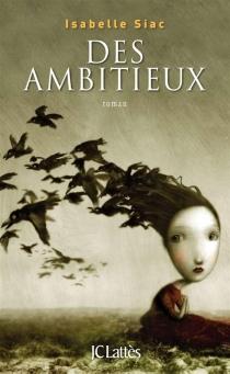 Des ambitieux - IsabelleSiac