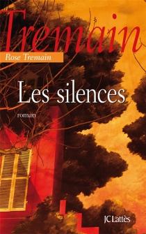 Les silences - RoseTremain
