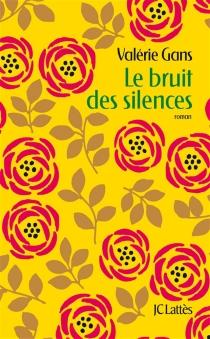 Le bruit des silences - ValérieGans