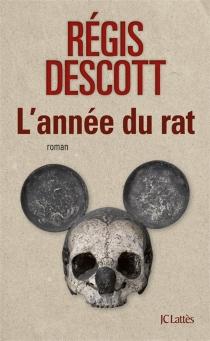 L'année du rat - RégisDescott