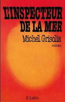 L'inspecteur de la mer - MichelGrisolia