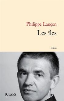 Les îles - PhilippeLançon