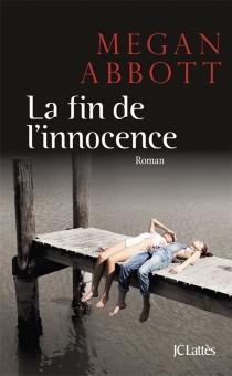 La fin de l'innocence - Megan E.Abbott