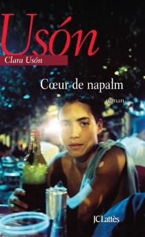 Coeur de napalm - ClaraUsón