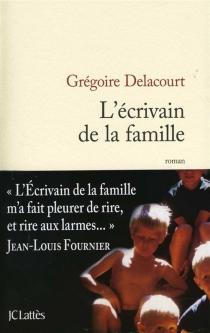 L'écrivain de la famille - GrégoireDelacourt