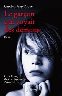 Le garçon qui voyait des démons - CarolynJess-Cooke
