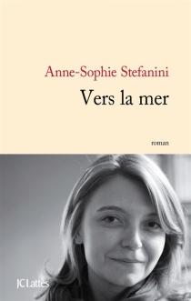 Vers la mer - Anne-SophieStefanini