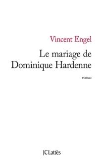 Le mariage de Dominique Hardenne - VincentEngel