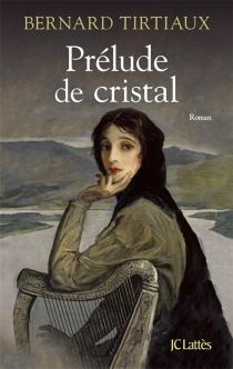 Prélude de cristal - BernardTirtiaux