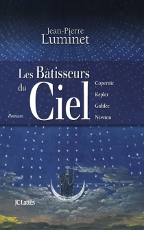 Les bâtisseurs du ciel : romans - Jean-PierreLuminet
