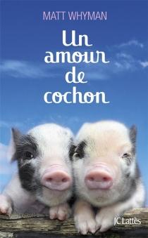Un amour de cochon - MattWhyman