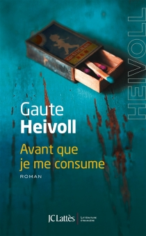 Avant que je me consume - GauteHeivoll
