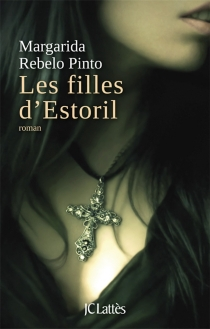 Les filles d'Estoril - Margarida Rebelo Pinto