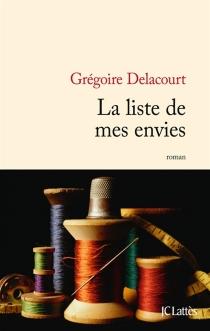 La liste de mes envies - GrégoireDelacourt