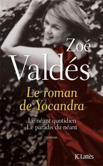 Le roman de Yocandra - ZoéValdés