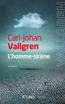 L'homme-sirène - Carl-JohanVallgren