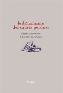 Le dictionnaire des causes perdues - Laurent Lèguevaque
