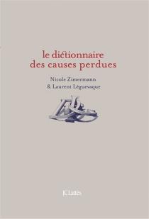 Le dictionnaire des causes perdues - LaurentLèguevaque