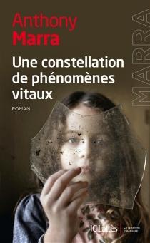 Une constellation de phénomènes vitaux - AnthonyMarra