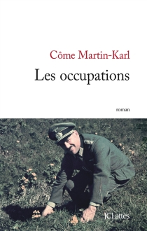 Les occupations - Côme Martin-Karl