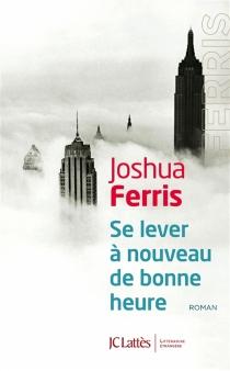 Se lever à nouveau de bonne heure - JoshuaFerris