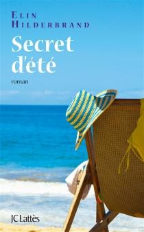 Secret d'été - ElinHilderbrand