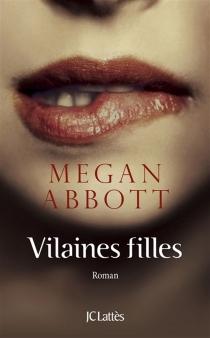 Vilaines filles - Megan E.Abbott