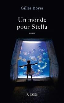 Un monde pour Stella - GillesBoyer